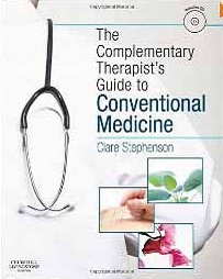 The Complementary Therapists Guide to Conventional Medicine